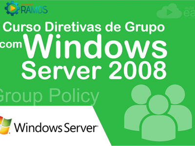 Curso Diretivas de Grupo com Windows Server 2008 – GPO (GROUP POLICY)