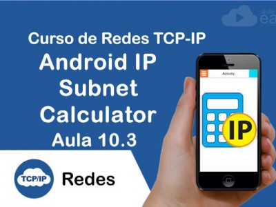 Android IP Subnet Calculator – Calculadora de Subredes | Aula 10.3