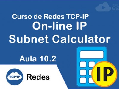 IP Subnet Calculator On-line – Calculadora de Subredes | Aula 10.2