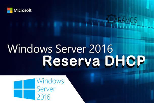 🔴 Administrando Windows Server 2016 | Reserva DHCP – www.aulaEAD.com