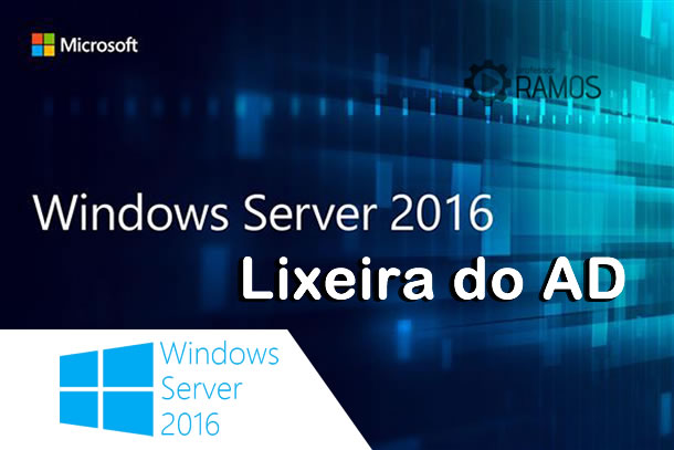 🔴 Windows Server 2016 | Habilitando a lixeira no Active Directory