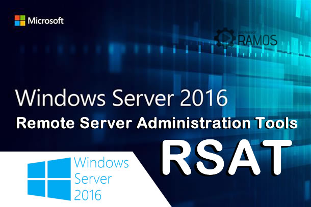 🔴 RSAT – Remote Server Administration Tools Windows – Administrando servidores remotamente