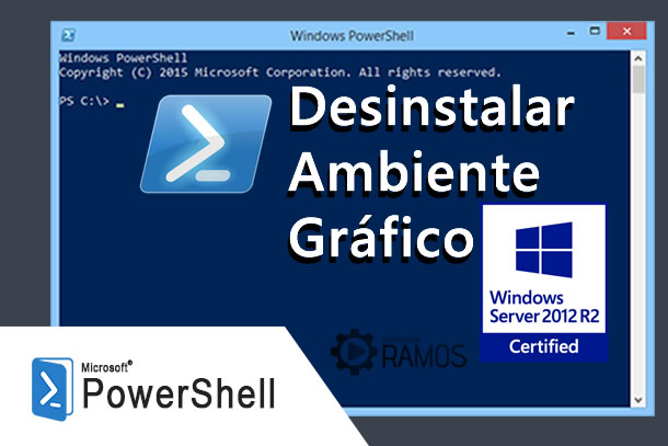 🔵 PowerShell – Windows 2012 Server | Desinstalar o Ambiente Gráfico no Windows Server 2012 R2