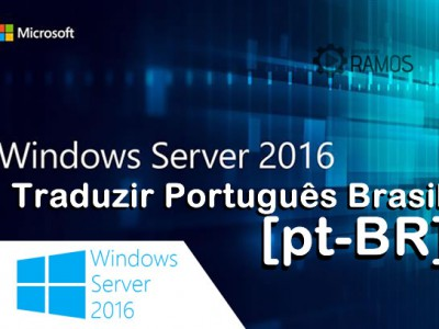  Windows Server 2016 |  Como Traduzir seu Windows Server para Português Brasil [pt-BR]