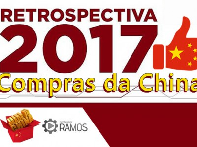 🌏Retrospectiva 2017 Compras da China